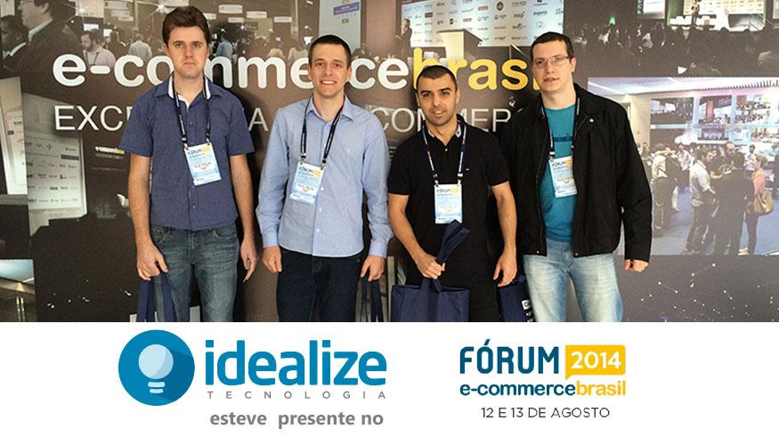 Idealize participa do Fórum E-Commerce Brasil 2014