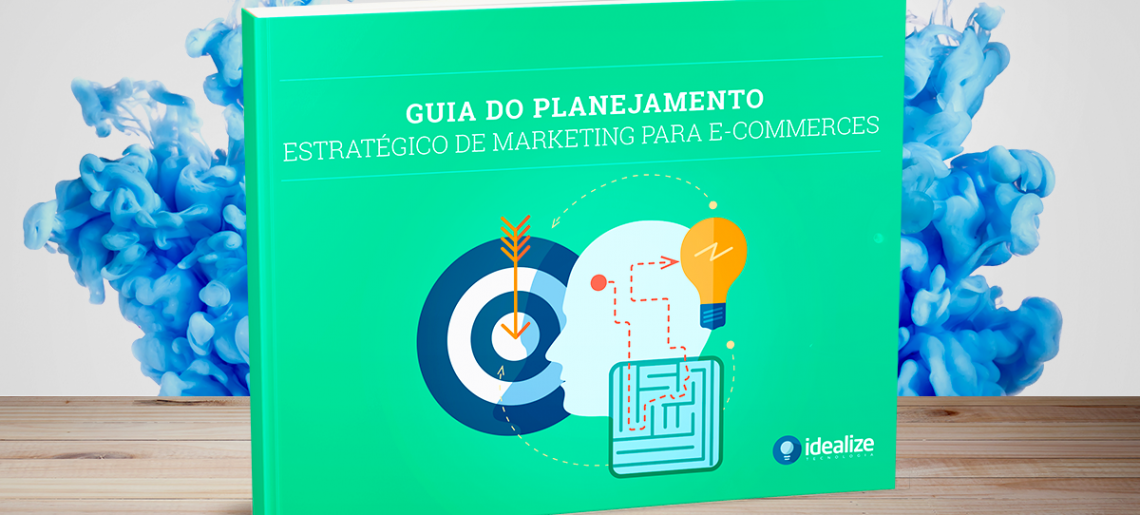 Ebook: Guia do Planejamento Estratégico de Marketing para E-commerces