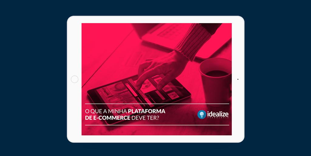 Ebook: O que a minha plataforma de e-commerce deve ter?