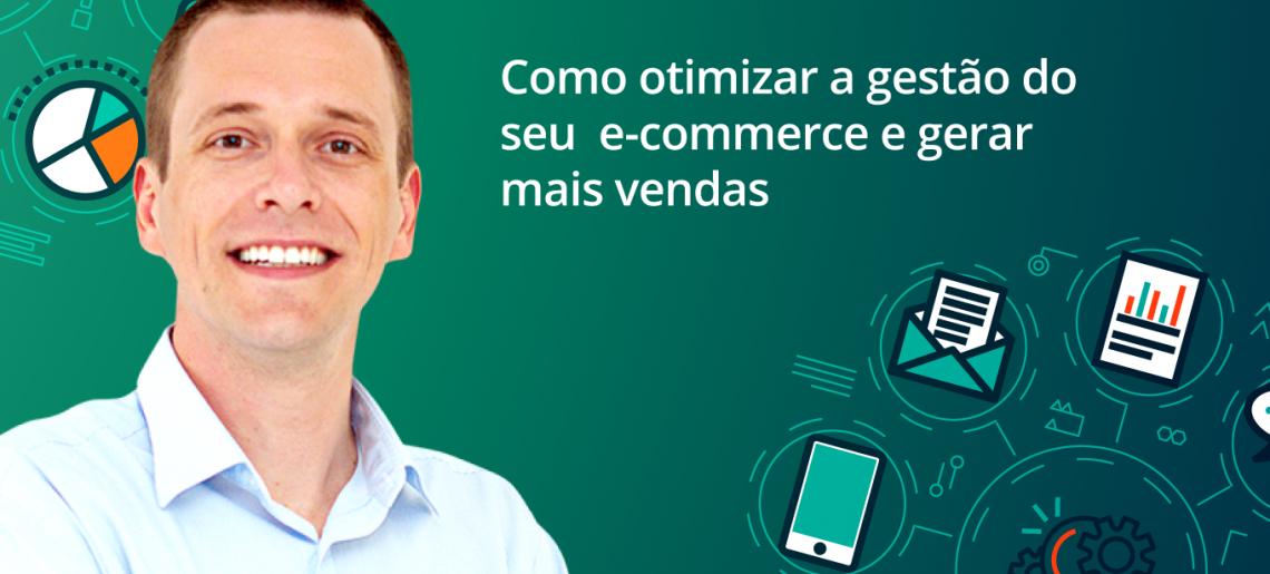 Como otimizar a gestão do seu e-commerce e gerar mais vendas