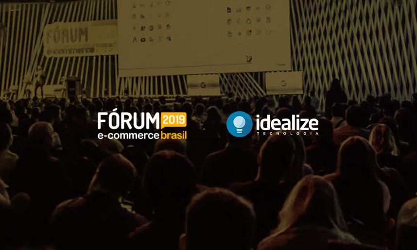 Idealize Tecnologia irá expor no Fórum E-commerce Brasil 2019