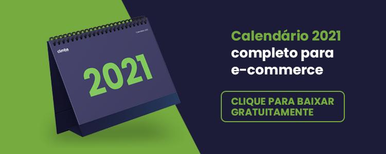 Calendário 2021 de datas que mais vendem no e-commerce