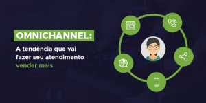 Omnichannel para vender mais