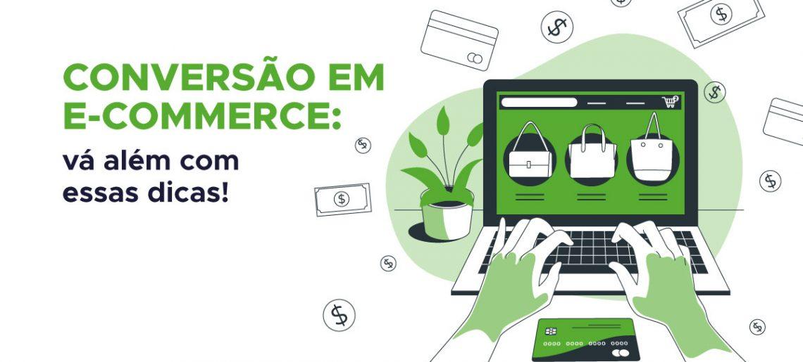 Vá além da Taxa de Conversão! Descubra no que você deve prestar atenção em seu E-commerce