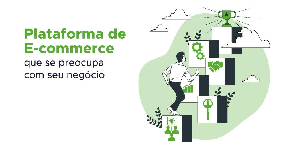 Plataforma de e-commerce que e preocupa com o seu negócio e aumenta sua taxa de conversão